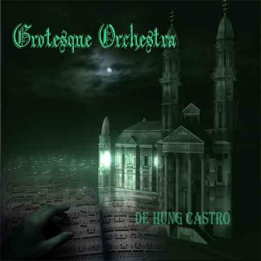 Grotesque Orchestra - De Hung Castro