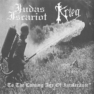 Judas Iscariot / Krieg - To the Coming Age of Intolerance