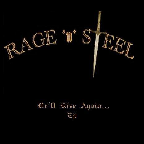 Rage 'n' Steel - We'll Rise Again...