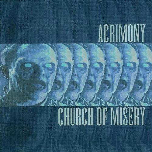 Acrimony / Church of Misery - Acrimony / Church of Misery