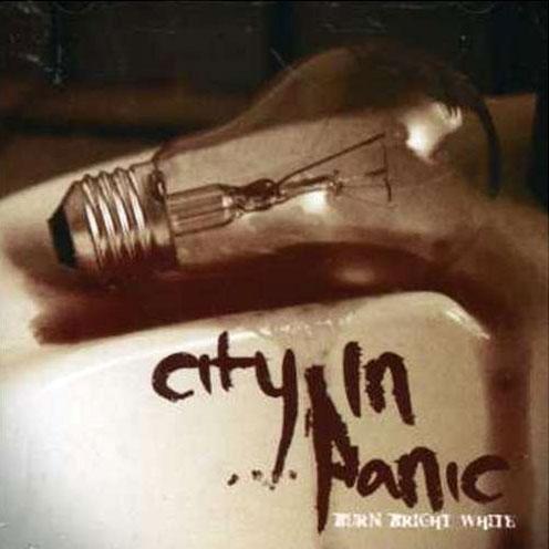 City in Panic - Burn Bright White