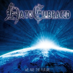 Hate Embraced - We Are the Future