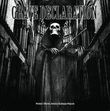 Grave Declaration - When Dying Souls Scream Praise