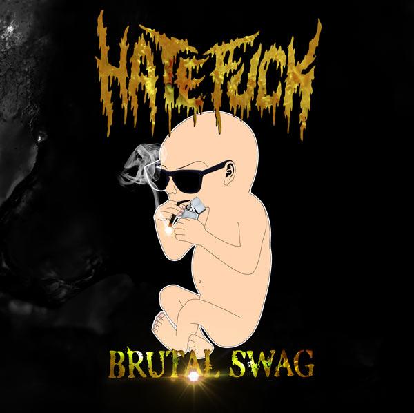 Hatefuck - Brutal Swag