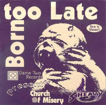 Church of Misery / Sheavy - Born Too Late