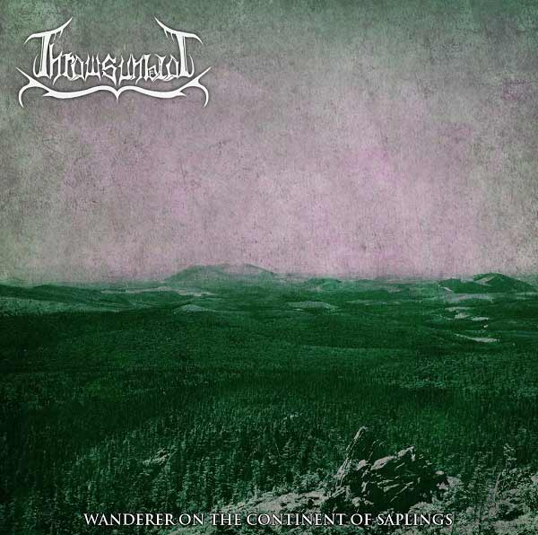 Thrawsunblat - Wanderer on the Continent of Saplings