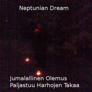 Neptunian Dream - Jumalallinen olemus paljastuu harhojen takaa