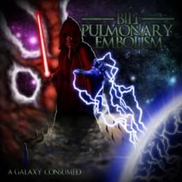 Bill Pulmonary Embolism - A Galaxy Consumed