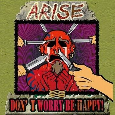 Arise - Don't Worry Be Happy!