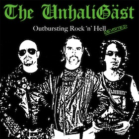 The UnhaliGäst - Outbursting Rock 'n' Hell Revisited