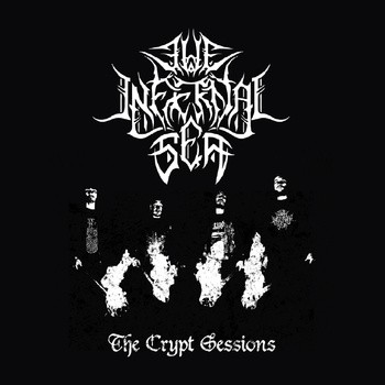 The Infernal Sea - The Crypt Sessions