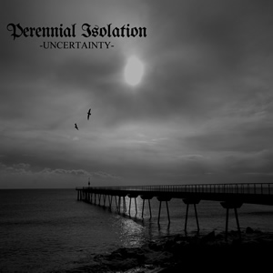Perennial Isolation - Uncertainty