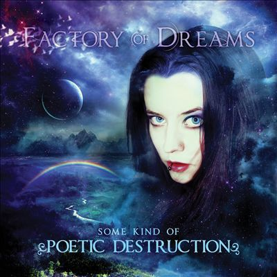 Factory of Dreams - Some Kind of Poetic Destruction