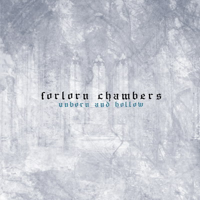 Forlorn Chambers - Unborn and Hollow