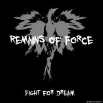 Remains of Force - Fight for Dream