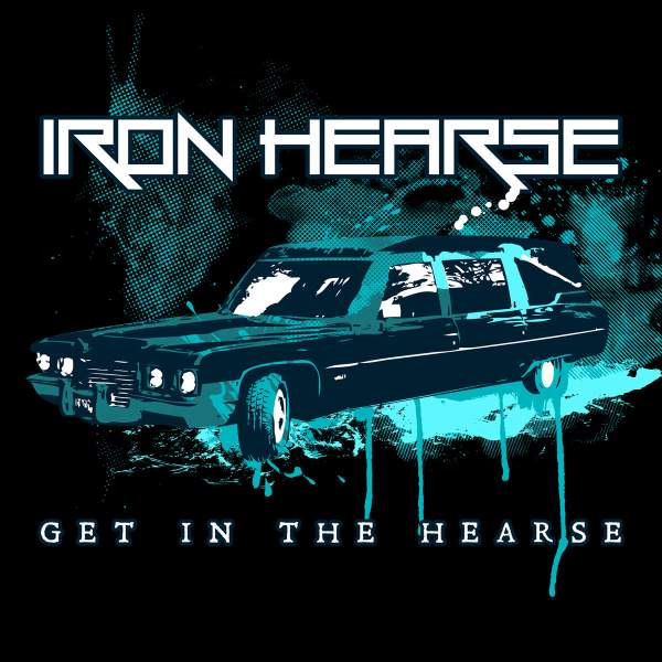 Iron Hearse - Get in the Hearse