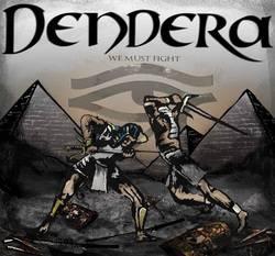 Dendera - We Must Fight