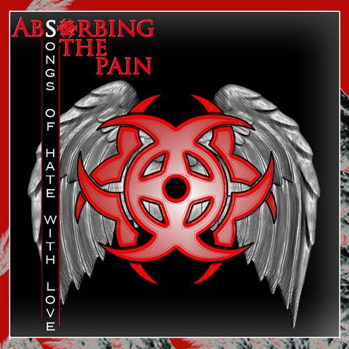 Absorbing the Pain - Songs of Hate with Love