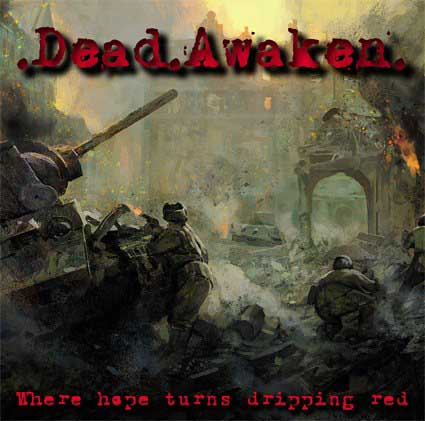 Dead Awaken - Where Hope Turns Dripping Red