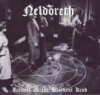 Neldöreth - Rituals ov the Blackest Kind