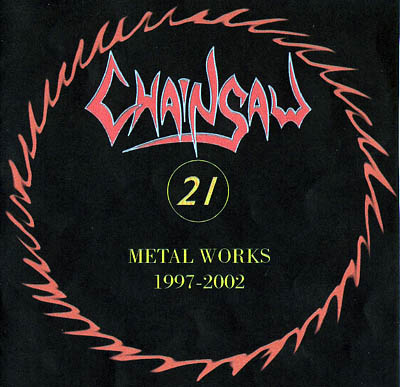 Chainsaw - Metal Works 1997-2002