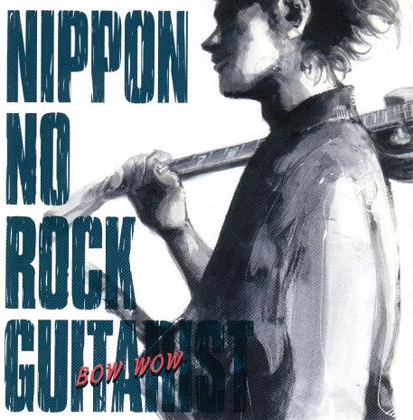 Bow Wow - Nippon no Rock Guitarist