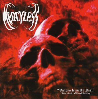 Mercyless - Visions from the Past Live 1989 - Official Bootleg