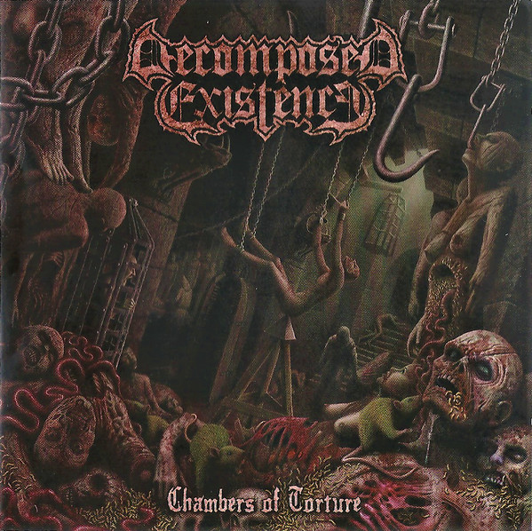 Decomposed Existence - Chambers of Torture