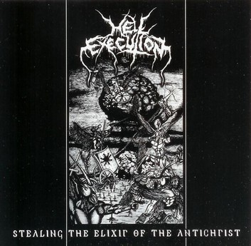 Hell Execution - Stealing the Elixir of the Antichrist