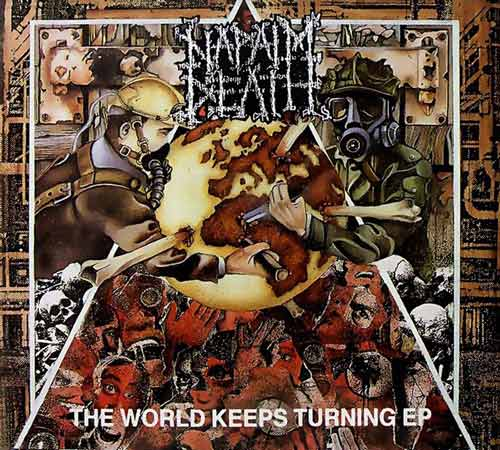 Napalm Death - The World Keeps Turning EP