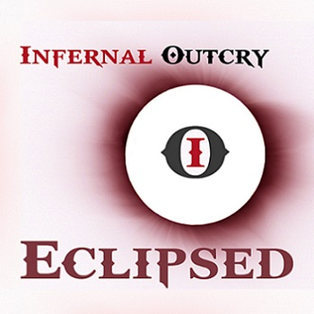 Infernal Outcry - Eclipsed