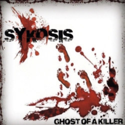 Sykosis - Ghost of a Killer