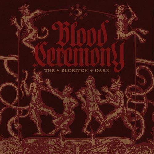 Blood Ceremony - The Eldritch Dark