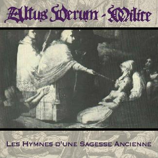 Altus Verum / Milice - Les Hymnes d'une Sagesse Ancienne