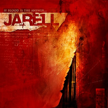 Jarell - If Blood Is the Answer...