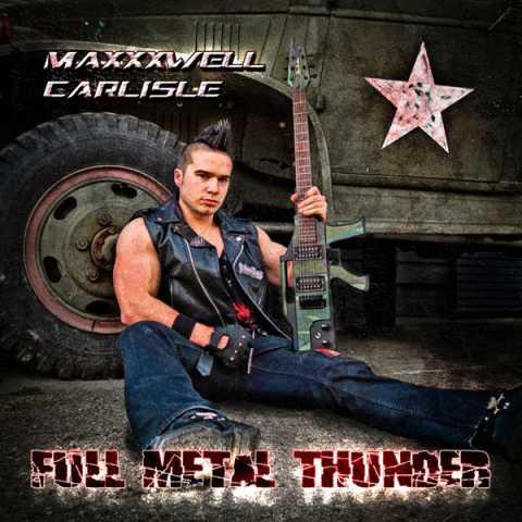 Maxxxwell Carlisle - Full Metal Thunder