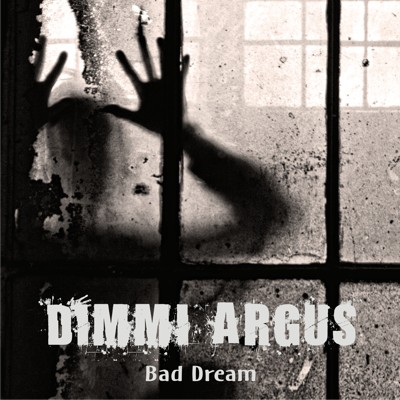 Dimmi Argus - Bad Dream