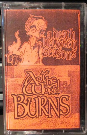 As the World Burns - A Death Between Seasons / As the World Burns