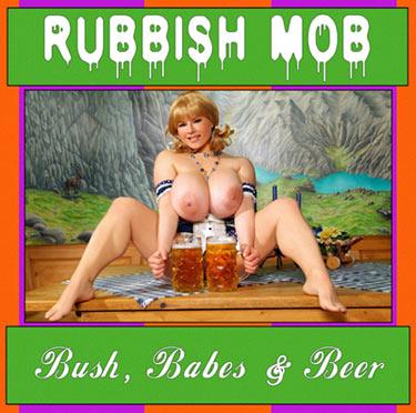 Rubbish Mob - Bush, Babes & Beer