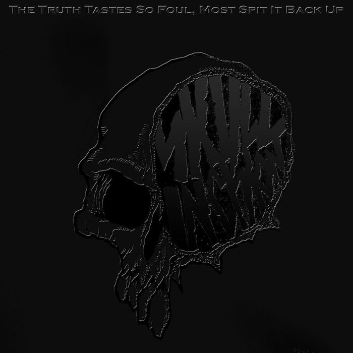 Skull Incision - The Truth Tastes So Foul, Most Spit It Back Up