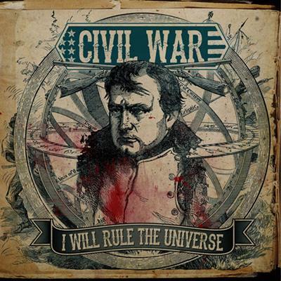 Civil War - I Will Rule the Universe