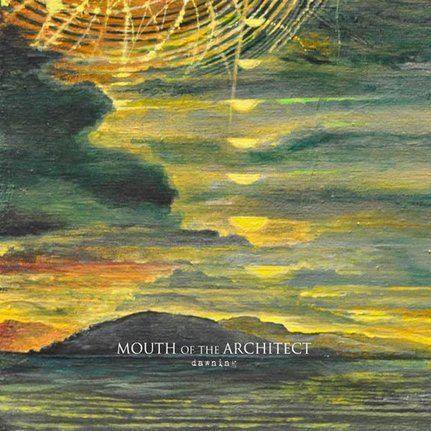 Mouth of the Architect - Dawning
