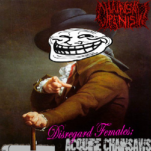 Chainsaw Penis - Disregard Females; Acquire Chainsaws