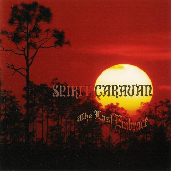 Spirit Caravan - The Last Embrace