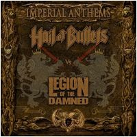 Legion of the Damned / Hail of Bullets - Imperial Anthems Vol. 11