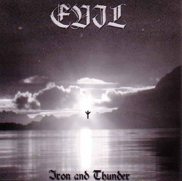 <br />Evil - Iron And Thunder
