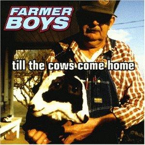 Farmer Boys - Till the Cows Come Home