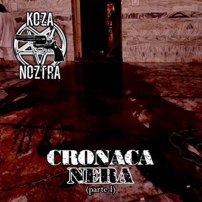 Koza Noztra - Cronaca Nera (Pt. I)