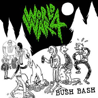 World War 4 - Bush Bash