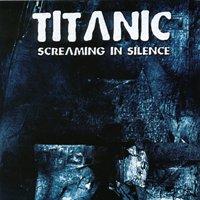 Titanic - Screaming in Silence